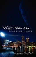 City Assassin: A Life of Change