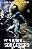 Cyborg And The Sorcerers / The Wizard And The War Machine