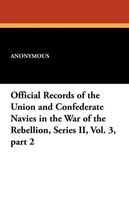 Official Records of the Union and Confederate Navies in the War of the Rebellion, Series II, Vol. 3, Part 2