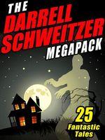 The Darrell Schweitzer Megapack