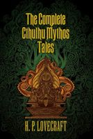 The Complete Cthulhu Mythos Tales of H.P. Lovectaft