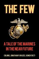 The Few: A Tale of the Marines in the Near Future
