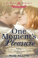 One Moment's Pleasure: Book 1 of the Wildfire Love series