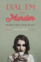 Dial Em for Murder by Marni Bates