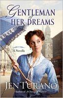 Gentleman of Her Dreams: A Novella