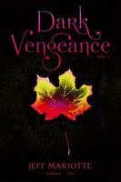 Dark Vengeance, Vol. 1: Summer / Fall