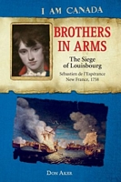 Brothers in Arms: The Siege of Louisbourg, S?bastien deL'Esp?rance, New France, 1758