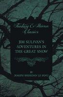 Jim Sulivan's Adventures in the Great Snow