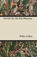 Fie! Fie! Or, The Fair Physician