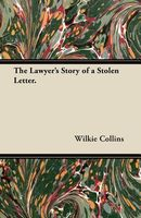 The Lawyer's Story of a Stolen Letter.