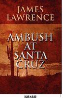 Ambush At Santa Cruz