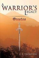 A Warrior's Legacy: Orestes