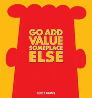 Go Add Value Someplace Else