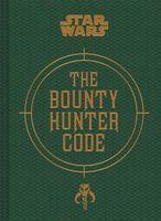 Bounty Hunter Code: Revelations of Boba Fett