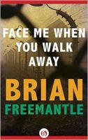 Face Me When You Walk Away