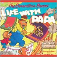 The Berenstain Bears' Life with Papa