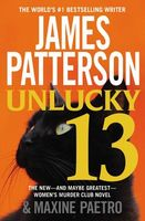 Unlucky 13 by James Patterson; Maxine Paetro
