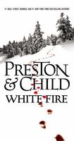 White Fire by Douglas Preston; Lincoln Child