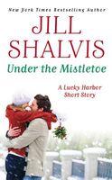 Under the Mistletoe: A Novella