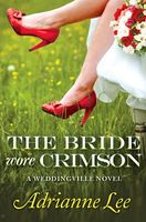 The Bride Wore Crimson