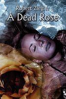 A Dead Rose