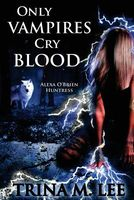 Only Vampires Cry Blood