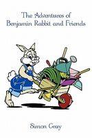 The Adventures Of Benjamin Rabbit And Friends