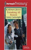 Forsaking All Reason