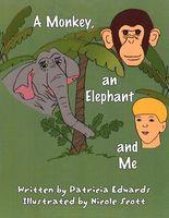 A Monkey, an Elephant and Me