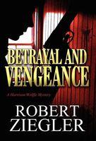 Betrayal and Vengeance