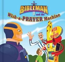 Bibleman and the Wish-A-Prayer Machine