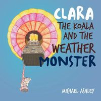 Clara the Koala and the Weather Monster