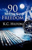 90 Miles to Freedom