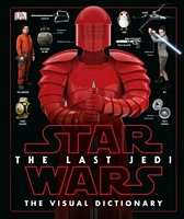 Star Wars: The Last Jedi The Visual Dictionary