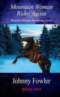 Mountain Woman Rides Again