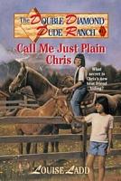 Call Me Just Plain Chris