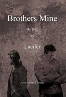Brothers Mine: As Told by Lucifer