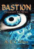 Bastion: Prequel to War
