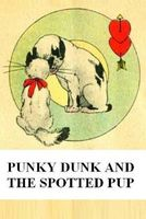 Punky Dunk and the Spotted Pup