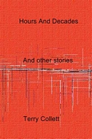 Hours And Decades: And other stories