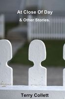 At Close Of Day: & Other Stories