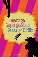 Teenage Super Goddess, Queen of D'Nile