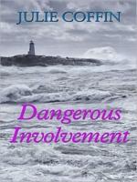 Dangerous Involvement