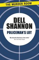 Policeman's Lot by Dell Shannon