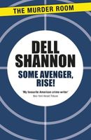 Some Avenger, Rise! by Dell Shannon