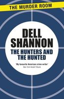 The Hunters and the Hunted by Dell Shannon