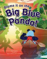 Blame It on the Big Blue Panda!