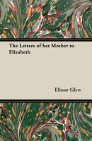 The Letters of Her Mother to Elizabeth