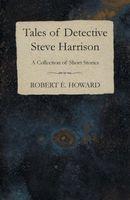 Tales of Detective Steve Harrison