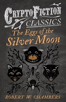 The Eggs of the Silver Moon